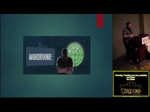 Bsides Detroit 2017 203 ProbeSpy Tracking your past predicting your future Ian Odette