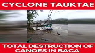 #CycloneTauktae   Total Destruction Of Canoes In Baga
