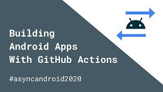 Building Android Apps With GitHub Actions | Nate Ebel