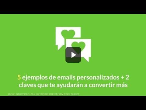 5 ejemplos de emails personalizados + 2 claves que te ayudarán a convertir más