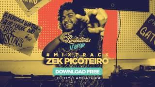 Lambateria Mix Verão 2017 - Dj Zek Picoteiro