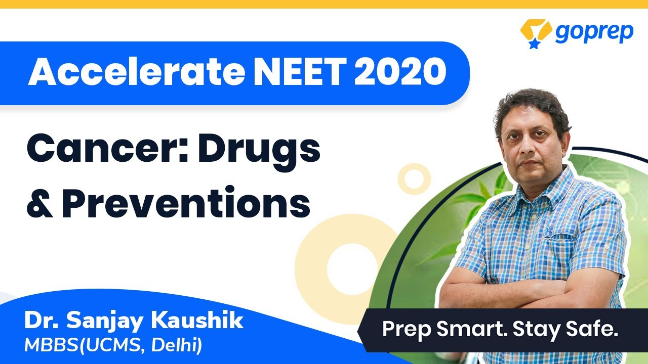 NEET 2020 |Most Important Questions Of Cancer,Drugs,Prevention | Zoology |Dr. Sanjay Kaushik| Goprep