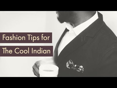 Fashion tips for The Cool Indian Guy