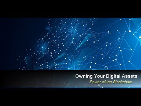 Owning Your Digital Assets : Power of the Blockchain