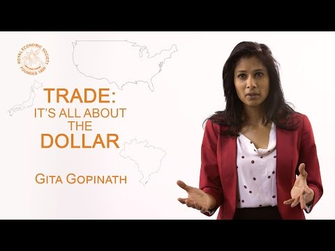 Trade: It's all about the Dollar - Gita Gopinath