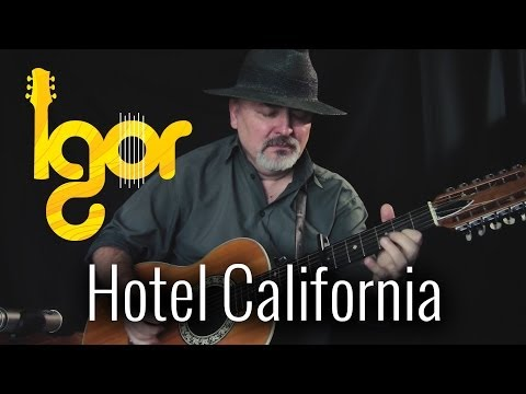 Eaglеs - Hotel Califоrnia - Igor Presnyakov (12-string fingerstyle guitar)