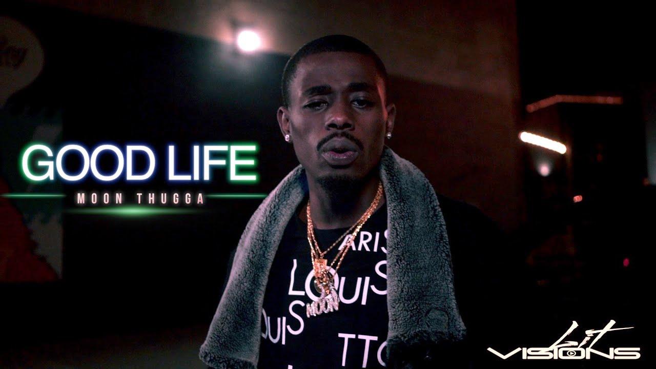 """Download Moon Thugga """"Good Life"""" ( Shot By Lit Visions )"""