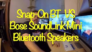REVIEW Snap On BT  VS Bose SoundLink Mini Bluetooth Speakers