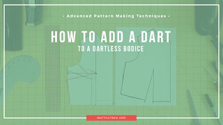 Advanced Pattern Making Techniques: Adding a dart to a dartless pattern (full bust adjustment)