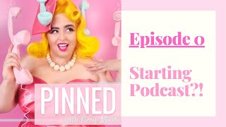 PINNED Podcast - Episode 0 -Why I'm I podcasting?!
