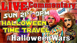 #HalloweenWars TIME TRAVEL!! LIVE COMMENTARY