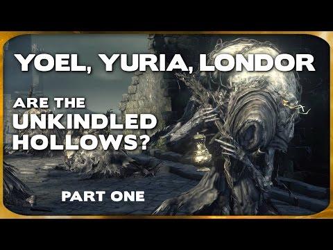 Souls Lore - Yoel, Yuria, Londor, & Unkindled vs Hollows (Part 1)