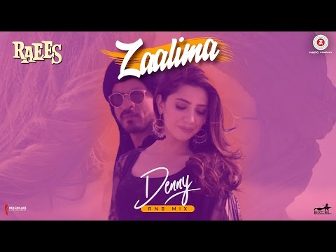 Zaalima - Denny RNB Mix | Raees | Shah...