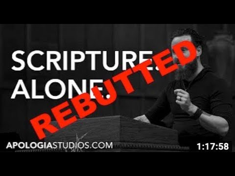 "Does The Bible Teach ""Scripture Alone"" (Sola Scriptura)? (REBUTTED)"