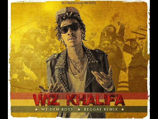 Wiz Khalifa - We Dem Boyz [ReggaeVersion]