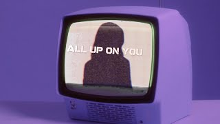 The Fortune & KEL - All up on You (Official Video / Lyrics)