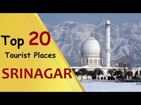 """SRINAGAR"" Top 20 Tourist Places 