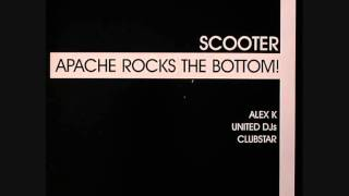 Scooter - Apache Rocks The Bottom (Alex K Remix)