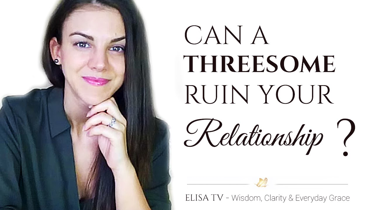 Do threesome sexual encounter ruin relationships