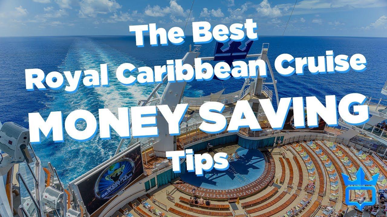 Royal Caribbean cruise money saving tips