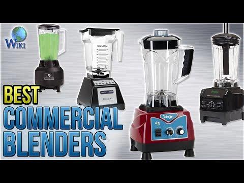 10 Best Commercial Blenders 2018