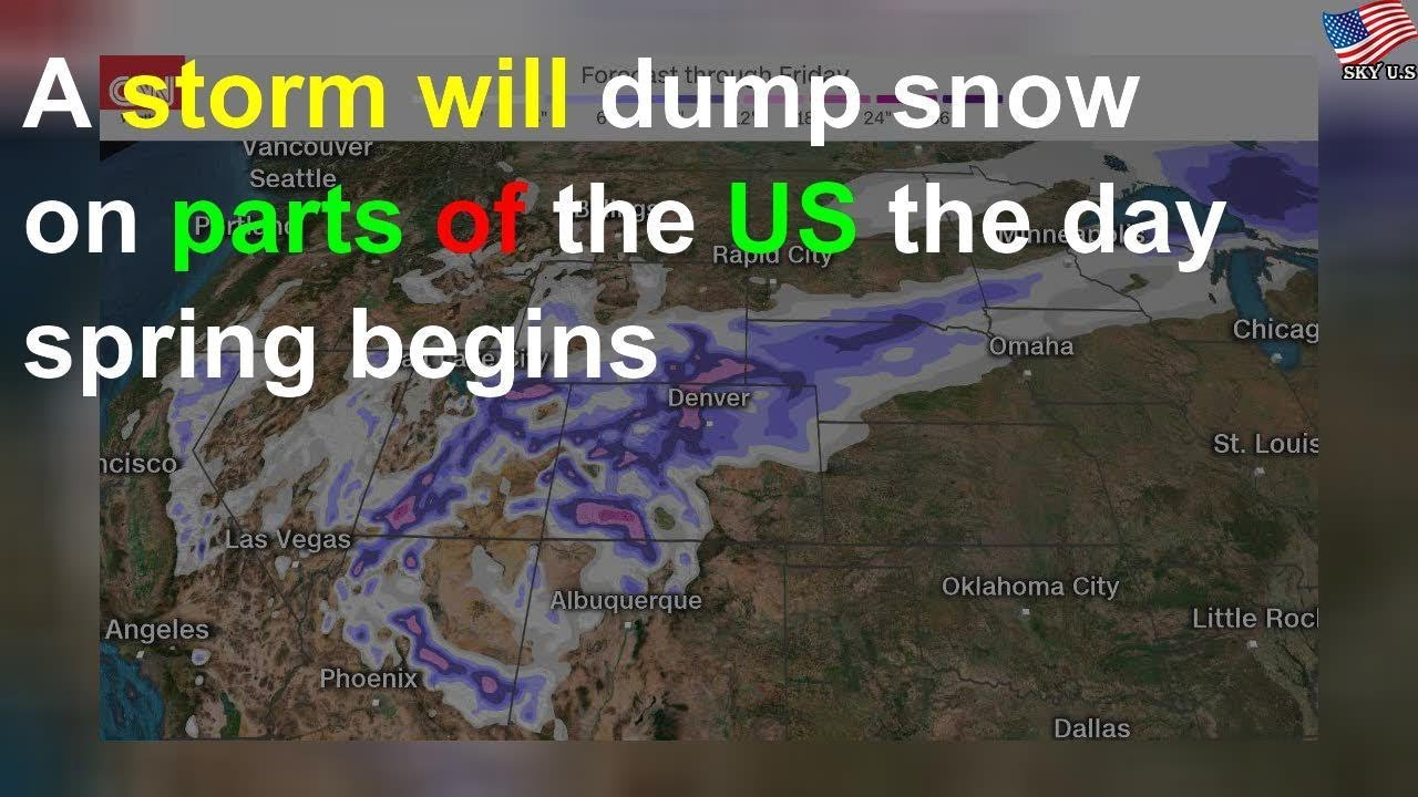 A storm will dump snow on parts of the US the day spring begins ...
