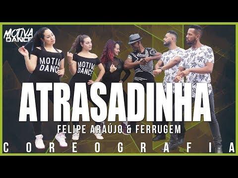Atrasadinha - Felipe Araújo & Ferrugem  Motiva Dance Coreografia