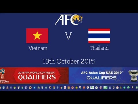 FULL MATCH - Vietnam vs Thailand: 2018 FIFA WC Russia & AFC