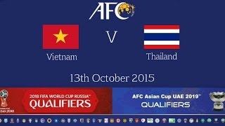 FULL MATCH - Vietnam vs Thailand: 2018 FIFA WC Russia & AFC Asian Cup UAE 2019 (Qly RD 2)