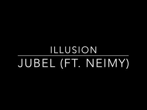 Illusion - Jubel (FT  NEIMY) Lyrics