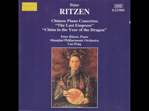 Ritzen: Chinese Piano Concerto 'The Last Empress' IV. OPIUM WAR
