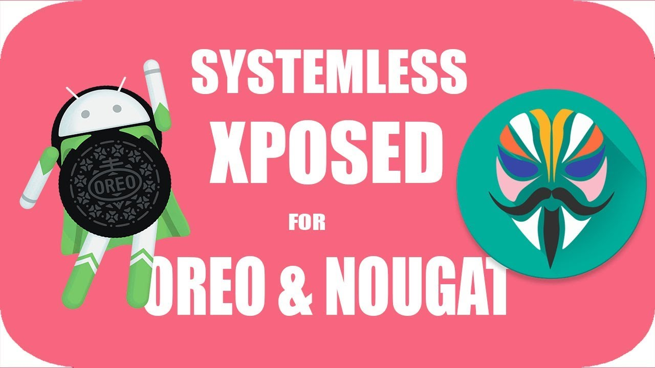 Install Systemless Xposed Framework on Android Oreo 8 0, 8 1