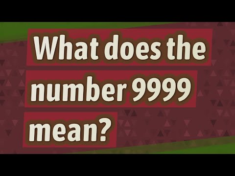 What does the number 9999 mean?