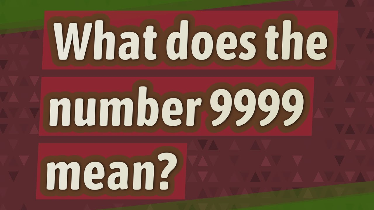 What does the number 9999 mean? - YouTube