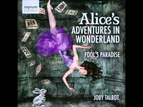 Suite from Alice's Adventures In Wonderland: Prologue - Joby Talbot