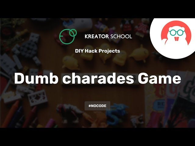 Create a Dumb charades app #NoCode