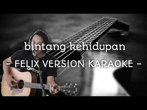 bintang-kehidupan-(-felix-version-karaoke-lirik-)