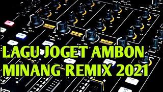 LAGU JOGET AMBON TERBARU MINANG EDIT REMIX 2021