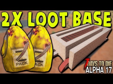 DOUBLE LOOT HORDE BASE In ALPHA 17.1 | 7 Days To Die (2019 Alpha 17.1 B8)