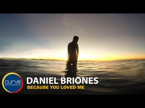 Daniel Briones - Because You Loved Me - (Official Lyric Video)