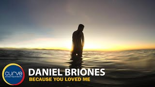 Download Daniel Briones | Because You Loved Me | Official Lyric Video