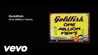 Repeat youtube video Goldfish - One Million Views ft. John Mani