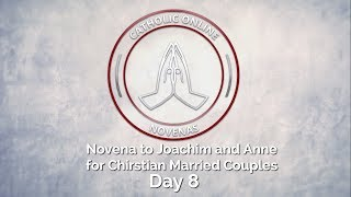 Day 8 - Novena to Joachim and Anne for Christian Married CouplesHD