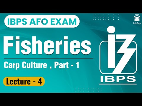 Fisheries Lecture 4 - Carp Culture Part 1 | IBPS AFO | NABARD Gr A
