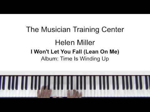 How To Play I Wont Let You Fall Lean On Me By Helen Miller