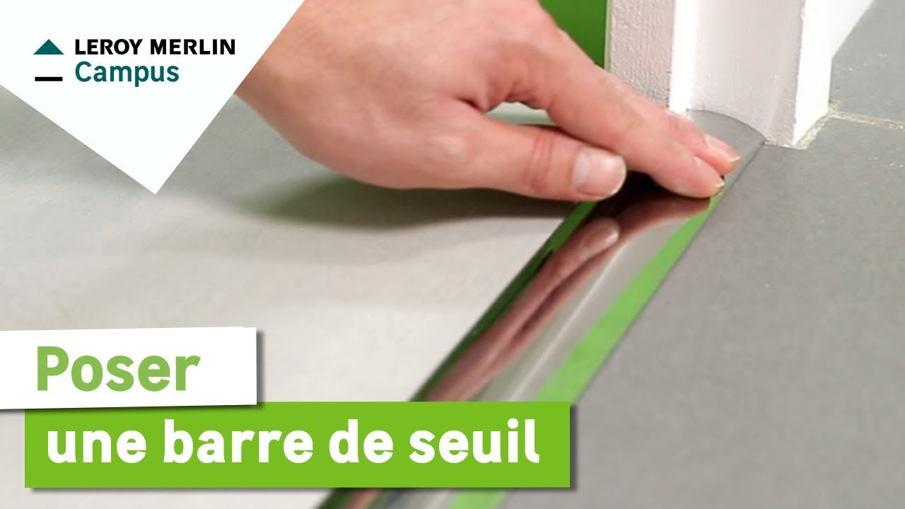 Comment poser une barre de seuil leroy merlin youtube for Pose seuil de porte parquet flottant