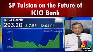 SP Tulsian on the Future of ICICI Bank | CNBC TV18