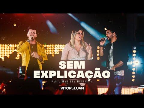 Vitor e Luan – Sem Explicação (Letra) ft. Marília Mendonça