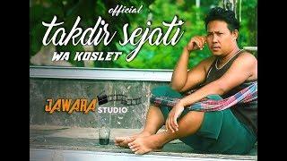 Download lagu TAKDIR SEJATI - wa koslet (Official)
