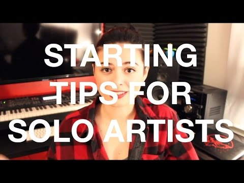 STARTING SOLO ARTISTS: Tips and Advice
